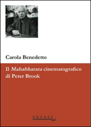 Il Mahabharata cinematografico di Peter Brook, di Carola Benedetto